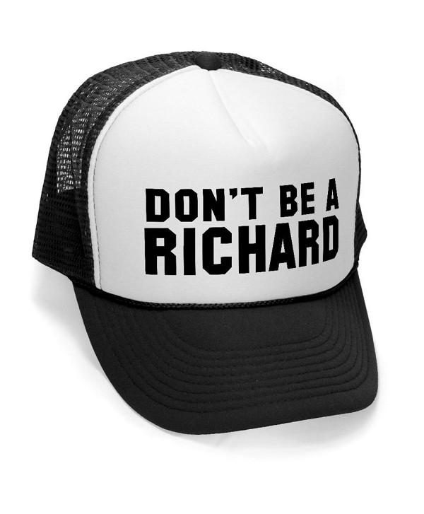 Megashirtz - Don't Be a Richard - Retro Vintage Style Trucker Hat Cap - Black - C311K0UUGL5